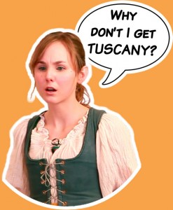 "The Kitchen Wench saying ""Why don't I get Tuscany?"""